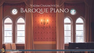 Baroque Piano: Bach, Pachelbel, Scarlatti... (Vadim Chaimovich)