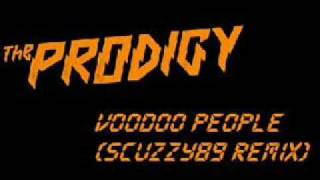 The Prodigy - Voodoo People (Scuzzy89 Remix)