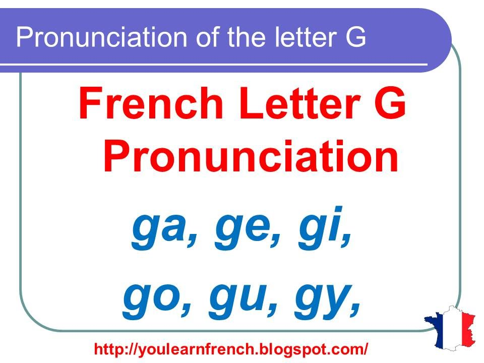 French Lesson 129 - Pronunciation of the letter G in French - How to  pronounce French words