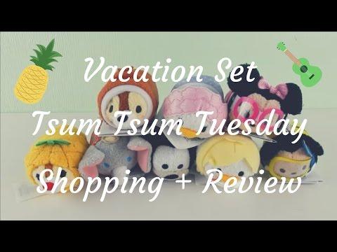 Vacation Set Tsum Tsum Tuesday Shopping + Review
