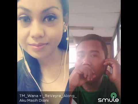Aku Masih Disini cover at Smule by TM_Wana & _ReveYra_Along_