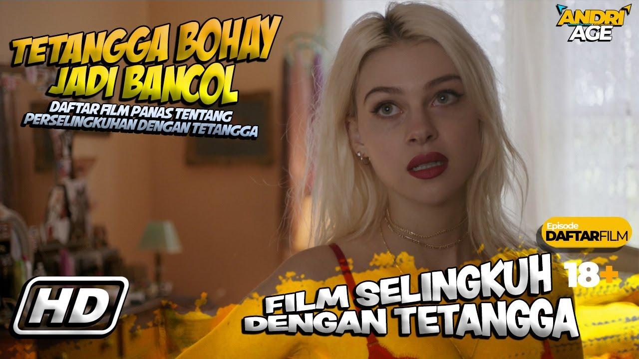 Download LAGI, Tanpa Sensor !! PALING PANAS !! 7 Film Perselingkuhan Dengan Tetangga Rumah - DAFTAR FILM