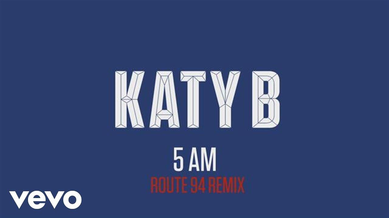 Download Katy B - 5 AM (Route 94 Remix) (Audio)