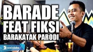 BARADE - 3PEMUDA BERBAHAYA FEAT FIKSI ( BARAKATAK - PARODI ) COVER