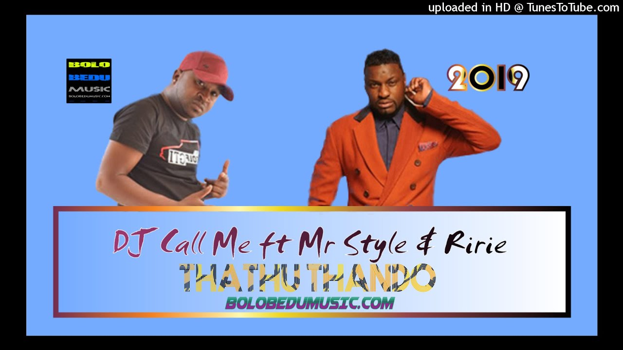 Download DJ Call Me -Thathu Thando ft Mr Style & Ririe