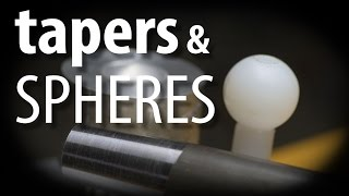 Boring Heads & Tapers & Spheres, Oh My!