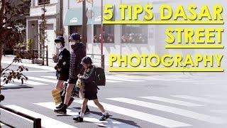 Video 5 TIPS STREET PHOTOGRAPHY   Bahasa Indonesia download MP3, 3GP, MP4, WEBM, AVI, FLV Mei 2018