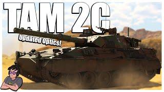 The TAM Gets an UPGRADE! - Tam 2C - War Thunder