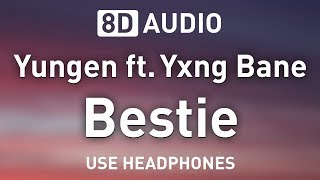 Yungen ft. Yxng Bane - Bestie | 8D AUDIO 🎧