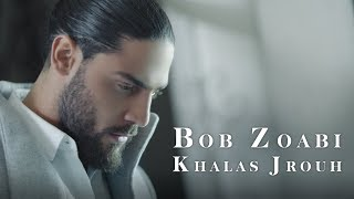 Bob Zoabi - Khalas Jrouh (Official Music Video) | بوب الزعبي - خلص جروح