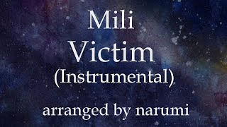 Mili - Victim(Instrumental) / lyrics/歌詞付/karaoke/カラオケ arranged by narumi