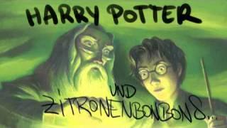 Harry Potter und Zitronenbonbons - das Hörspiel