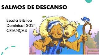 SALMOS DE DESCANSO AULA 2 - EBD 21.03.2021