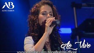 Aline Barros - Sonda-me e Usa-me (ao vivo) HQ