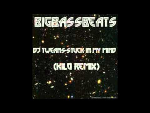 DJ Tweaks-Stuck In My Mind (Kilo Remix)