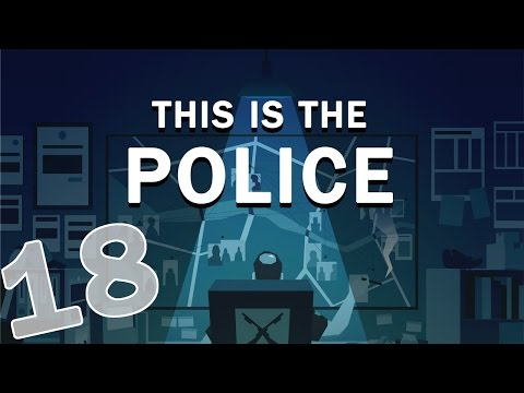 This Is The Police - #18 - Meaner Streets (This is the Police Gameplay)
