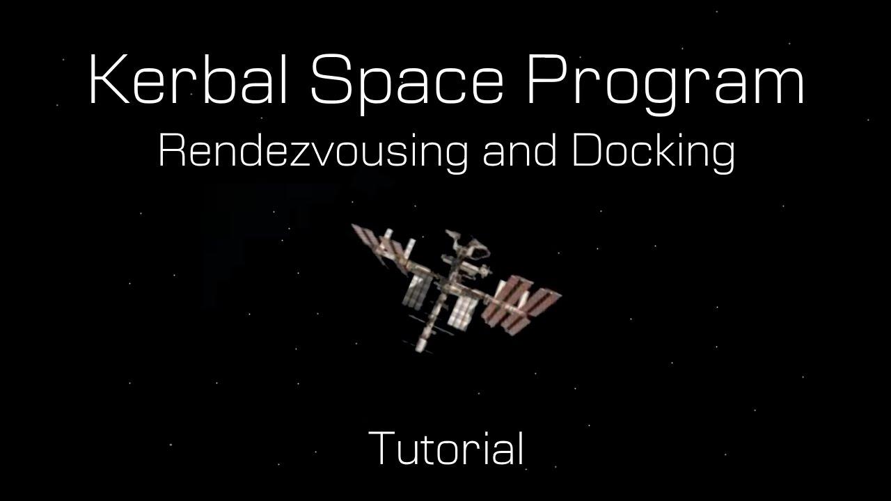 Kerbal Space Program - Rendezvousing and Docking (Tutorial ...