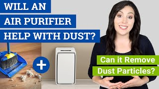 Will an Air Purifier Help with Dust? (Can Air Purifiers Remove Dust?) Resimi
