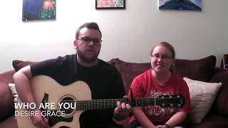 who are you acoustic - desire grace
