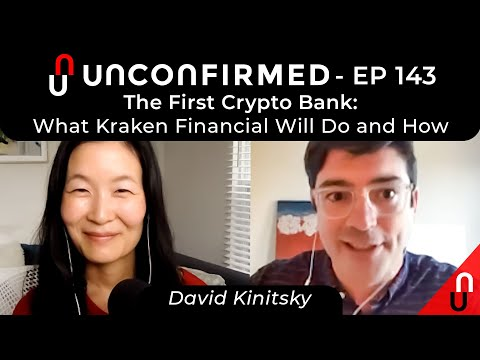The First Crypto Bank: What Kraken Financial Will Do and How - Ep.143