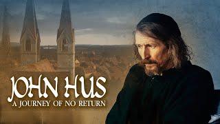 John Hus: A Journey of No Return (2016) | Full Movie | Peter Hosking | Jessica Boone | Jim High