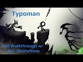 Typoman Full Playthrough w/ ALL Quotations