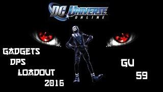 DCUO | GADGETS DPS LOADOUT 2016 [ GU 59 ]