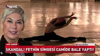Ayasofya'da bale skandalı