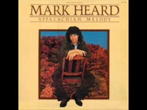 Mark Heard - 1 - On The Radio - Appalachian Melody (1979)