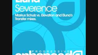 Eluna - Severance (Markus Schulz vs. Elevation Remix)