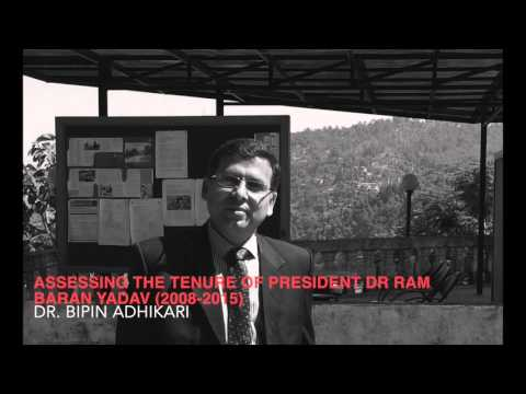 Dr Bipin Adhikari: Assessing the Tenure of President Dr Ram Baran Yadav (2008-2015)