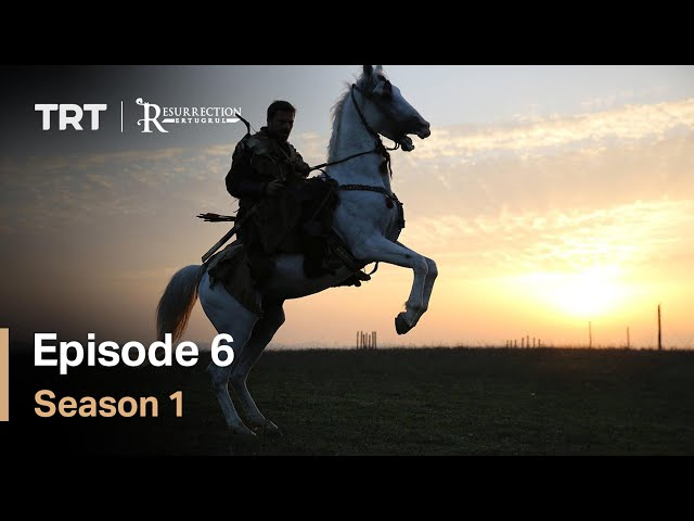 Resurrection Ertugrul Season 1 Episode 6