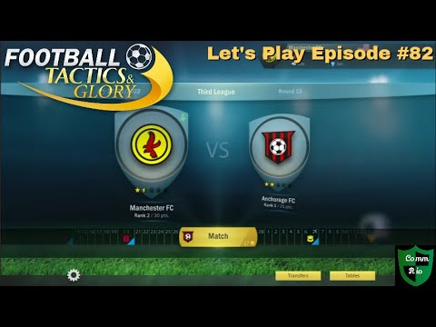 Teams On A Roll Clash-Let's Play Football Tactics & Glory Ep. 82  