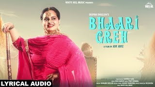 Bhaari Greh (Lyrical Audio) Deepak Dhillon | Jot Jotz | New Punjabi Song 2018 | White Hill Music