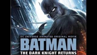 4. Mark of Zorro / The Time Has Come - Christopher Drake (Batman: The Dark Knight Returns OST)