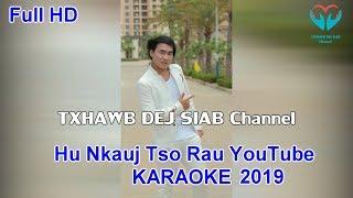 IB SIM HAWJ Hu Nkauj Tso Rau YouTube KARAOKE 2019