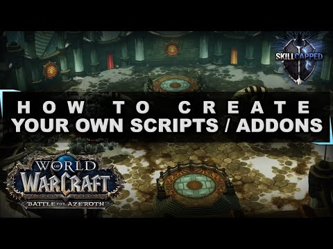 How To Create WoW Scripts / Addons - Customize Your UI Like A Pro!
