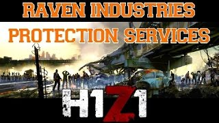 H1Z1 Roleplaying▐ Rolling With the Raven Industries Protection Services