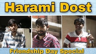 Harami Dost | Friendship Day Special | Team Lemme Think