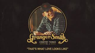 Granger Smith - Thats What Love Looks Like (Official Audio) YouTube Videos