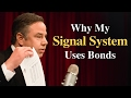 Why My Signal System Uses Bonds