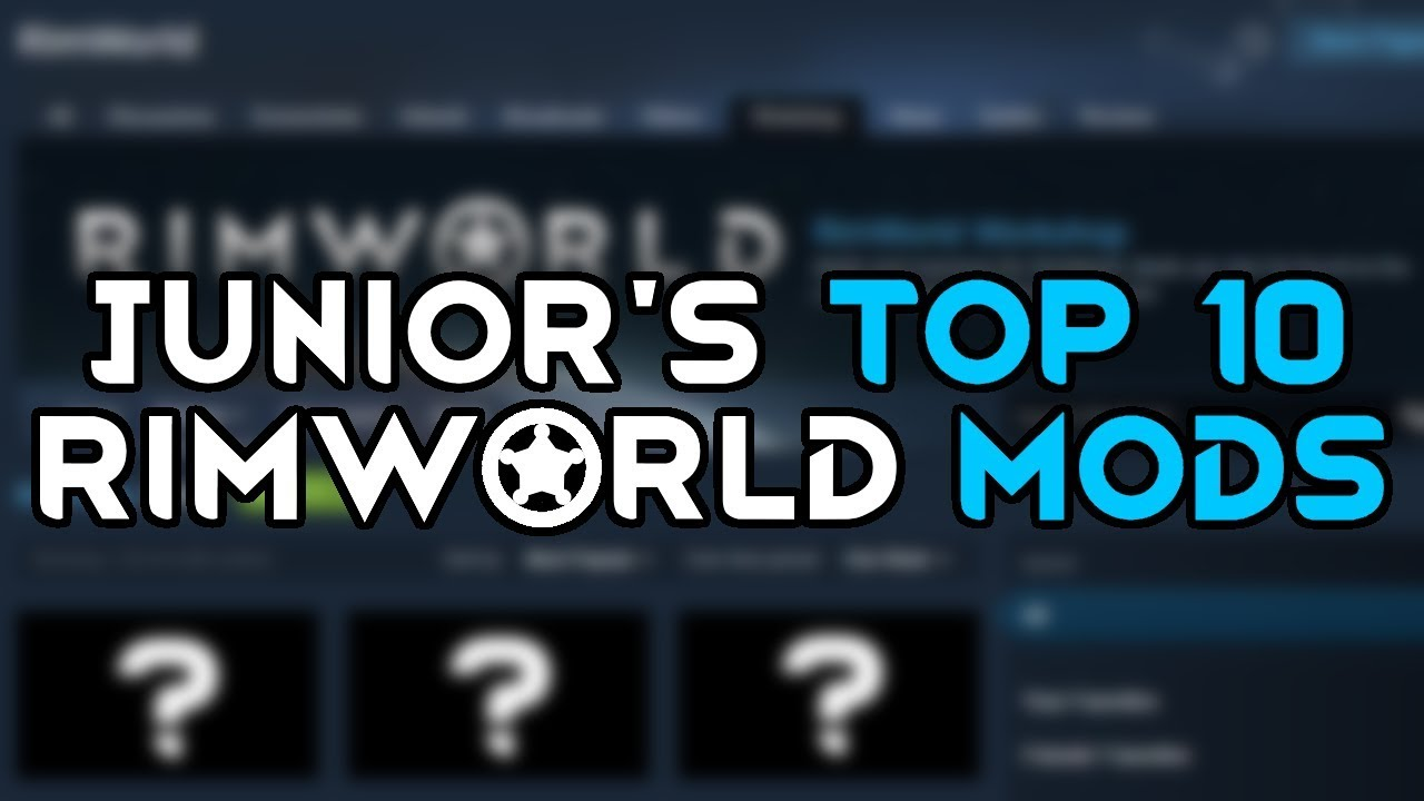 My Top 10 Rimworld Mods