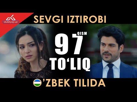 Sevgi Iztirobi 97 Qism Uzbek Tilida / Севги изтироби 97 кисм узбек тилида | Sevgi Istirobi 97