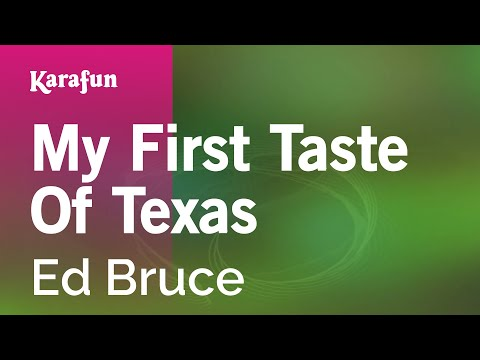 Karaoke My First Taste Of Texas - Ed Bruce *