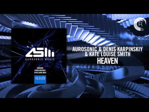 Aurosonic & Denis Karpinskiy & Kate Louise Smith  Heaven RNM