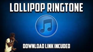 Lollipop Ringtone (Download Link Included)