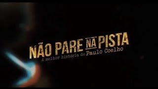 Trailer Oficial - Não Pare Na Pista - A Melhor História de Paulo Coelho