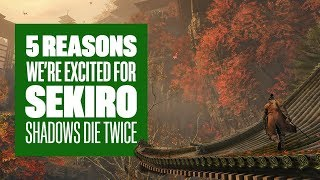 5 Reasons We're Really Excited for Sekiro: Shadows Die Twice - Sekiro Shadows Die Twice PS4 Gameplay