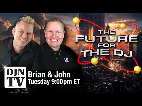 The Future For The DJ | Tuesday Night Live Chat with Brian S Redd and John Young | #DJNTV