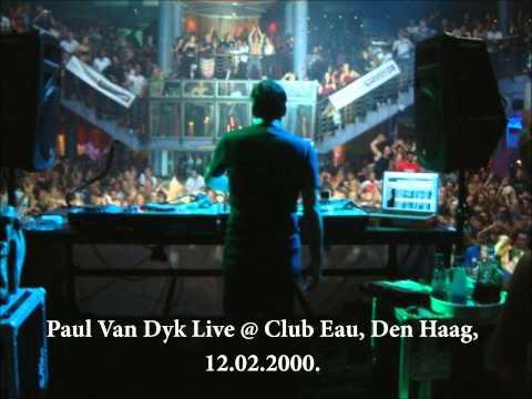 Paul Van Dyk Live At Club Eau, Den Haag,12.02.2000.